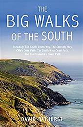 The Big Walks of the South: Including, the South Downs Way, the Cotswold Way, Offa's Dyke Path, the South West Coast Path, the Pem - Bathurst, David