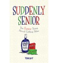 Suddenly Senior - Tom Hay