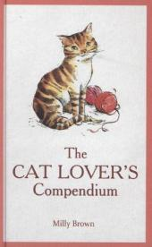 The Cat Lover's Compendium - Milly Brown