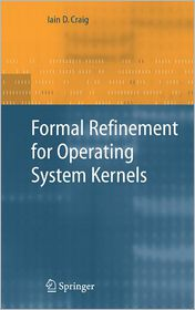 Formal Refinement for Operating System Kernels - Iain D. Craig