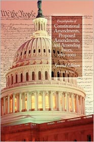 Encyclopedia Of Constitutional Amendments, Proposed Amendments, And Amending Issues - John R. Vile, John Vile