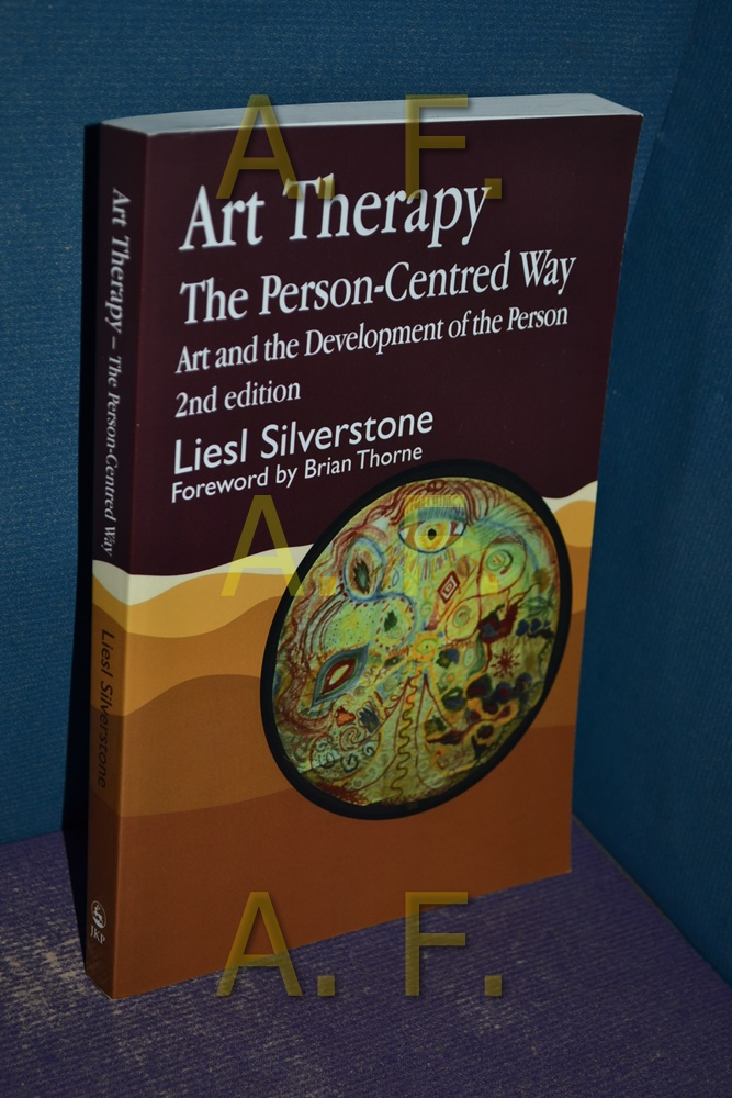 Art Therapy - The Person-Centred Way: Art and the Development of the Person  Auflage: 2 Rev ed. - Silverstone, Liesl