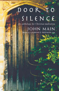 Door to Silence: An Anthology for Christian Meditation - John Main