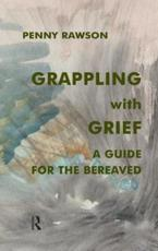 Grappling with Grief - Penny Rawson
