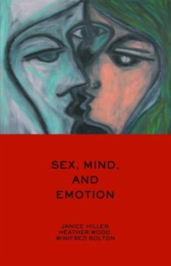 Sex, Mind, and Emotion: Innovation in Psychological Theory and Practice - Herausgeber: Hiller, Janice Wood, Heather Bolton, Winifred