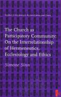The Church as Participatory Community: On the Interrelationship of Hermeneutics, Ecclesiology, and Ethics