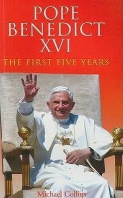 Pope Benedict XVI: The First Five Years - Collins, Michael