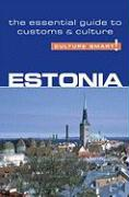 Culture Smart! Estonia: A Quick Guide to Customs & Etiquette