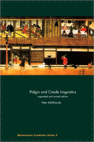 Pidgin And Creole Linguistics - Peter Muhlhausler