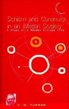Schism and Continuity in an African Society: A Study of Ndembu Village Life - Turner, Victor