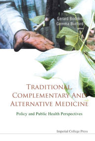 Traditional, Complementary and Alternative Medicine: Policy and Public Health Perspectives - Fredi Kronenberg