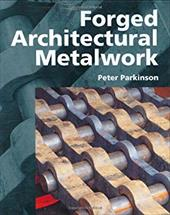 Forged Architectural Metalwork - Parkinson, Peter