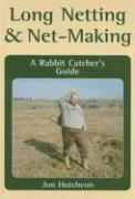 Long Netting & Net-Making: A Rabbit Catcher's Guide