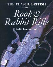 The Classic British Rook and Rabbit Rifle - Greenwood, Colin