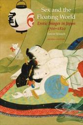 Sex and the Floating World: Erotic Images in Japan 1700-1820 - Second Edition - Screech, Timon
