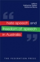 Hate Speech and Freedom of Speech in Australia - Katharine Gelber; Adrienne Stone