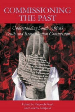 Commissioning the Past: Understanding South Africa's Truth and Reconciliation Commission - Herausgeber: Posel, Deborah Simpson, Graeme