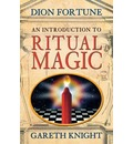 An Introduction to Ritual Magic - Dion Fortune
