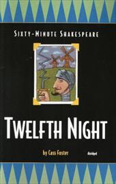 Twelfth Night: Sixty-Minute Shakespeare Series - Foster, Cass / Howey, Paul M.