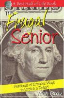 The Frugal Senior: Hundreds of Creative Ways to Stretch a Dollar!