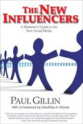Gillin, Paul: The New Influencers: A Marketer´s Guide to the New Social Media