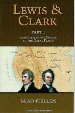 Lewis & Clark: Part 1: From Jefferson's Parlor to the Great Plains - Phillips, Brad