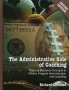 The Administrative Side of Coaching: Applying Business Concepts to Athletic Program Administration and Coaching
