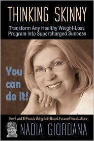 Thinking Skinny: Transform Any Healthy Weight-Loss Program Into Supercharged Success