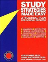 Study Strategies Made Easy: A Practical Plan for School Success - Davis, Leslie / Davis, M. Ed / Sirotowitz, Sandi, Med