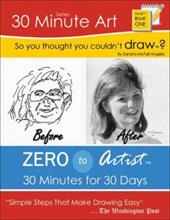 So You Thought You Couldn't Draw?: Zero to Artist: 30 Minutes for 30 Days - Angelo, Sandra McFall