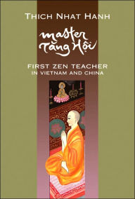 Master Tang Hoi: First Zen Teacher in Vietnam and China - Thich Nhat Hanh