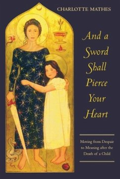 And a Sword Shall Pierce Your Heart - Mathes, Charlotte