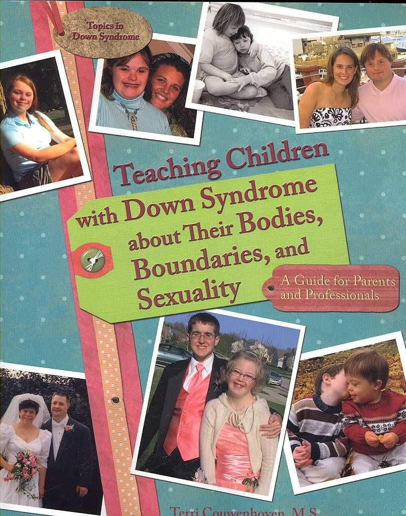 Teaching Children with Down Syndrome About Their Bodies, Boundaries and Sexuality - Terri Couwenhoven