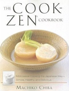 The Cook-Zen Cookbook: Microwave Cooking the Japanese Way--Simple, Healthy, and Delicious - Chiba, Machiko