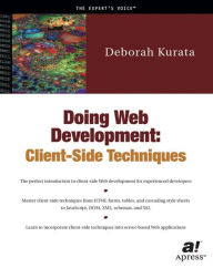 Doing Web Development: Client-Side Techniques - Deborah Kurata
