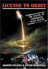 License to Orbit: The Future of Commercial Space Travel - Pelton, Joseph N. / Marshall, Peter