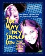 The Way They Should Go: Timeless Advice for the Teen Journey