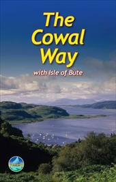 The Cowal Way: With Isle of Bute - Kaufmann, Michael / McLuckie, James