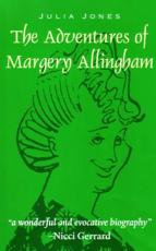 The Adventures of Margery Allingham - Julia Jones