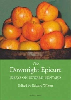 The Downright Epicure - Herausgeber: Wilson, Edward
