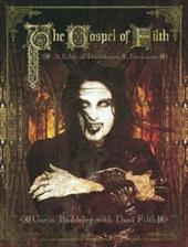The Gospel of Filth: A Bible of Decadence & Darkness - Baddeley, Gavin / Filth, Dani