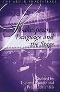 Shakespeare, Language and the Stage: The Fifth Wall: Approaches to Shakespeare from Criticism, Performance and Theatre Studies