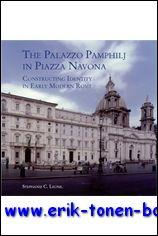 The Palazzo Pamphilj in Piazza Navona: Constructing Identity in Early Modern Rome , - S. C. Leone;