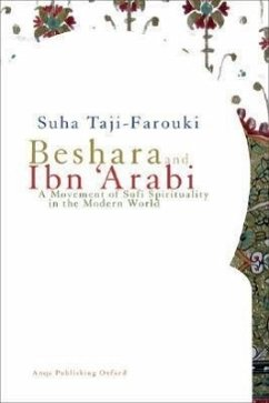 Beshara and Ibn 'Arabi: A Movement of Sufi Spirituality in the Modern World - Taji-Farouki, Suha