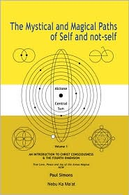 Mystical and Magical Paths of Self and Not-Self, Volume One - Paul Simons