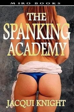 The Spanking Academy - Knight, Jacqui