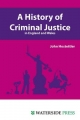 History of Criminal Justice in England and Wales - John Hostettler