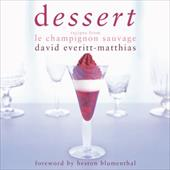 Dessert: Recipes from Le Champignon Sauvage - Everitt-Matthias, David / Blumenthal, Heston