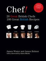 Yes Chef!: 20 Great British Chefs, 100 Great British Recipes. James Winter and James Bulmer