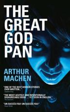 The Great God Pan, The Shining Pyramid and The White People - Arthur Machen